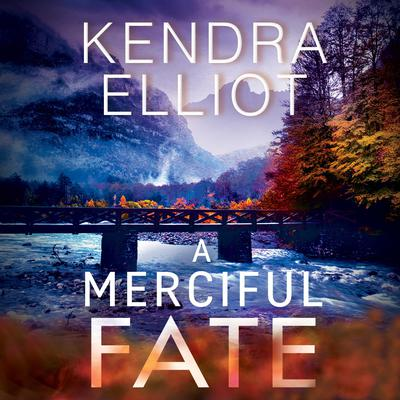 A Merciful Fate by Kendra Elliot audiobook