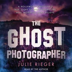 The Ghost Photographer by Julie Rieger audiobook