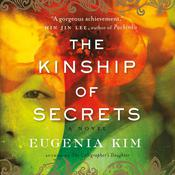 The Kinship of Secrets by  Eugenia Kim audiobook