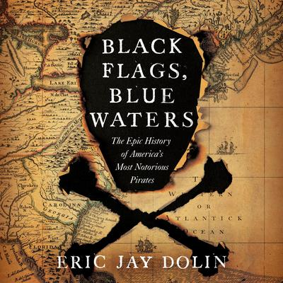 Black Flags, Blue Waters by Eric Jay Dolin audiobook