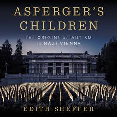 Asperger's Children by Edith Sheffer audiobook