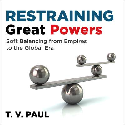 Restraining Great Powers by T.V. Paul audiobook