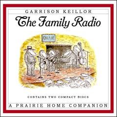 The Family Radio by Garrison Keillor audiobook