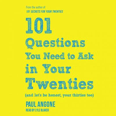 101 Questions You Need to Ask in Your Twenties by Paul Angone audiobook