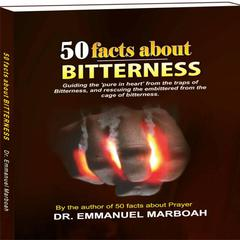 50 Facts About Bitterness by Emmanuel Marboah audiobook