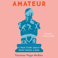 Amateur by Thomas Page McBee audiobook