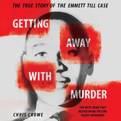 Getting Away with Murder by Chris Crowe audiobook
