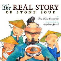 The Real Story of Stone Soup by Ying Chang Compestine audiobook