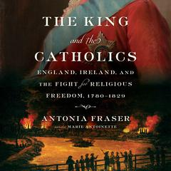 The King and the Catholics by Antonia Fraser audiobook