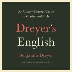 Dreyer's English by Benjamin Dreyer audiobook