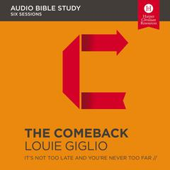 The Comeback: Audio Bible Studies by Louie Giglio audiobook