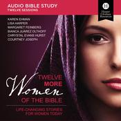 Twelve More Women of the Bible: Bible Study Source by  Margaret Feinberg audiobook