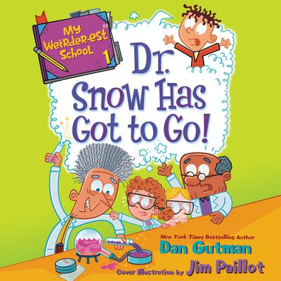 My Weirder-est School #1: Dr. Snow Has Got to Go! by Dan Gutman audiobook