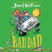 Bad Dad by  David Walliams audiobook