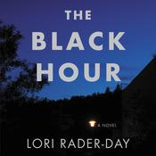 Black Hour by  Lori Rader-Day audiobook