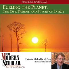 Fueling the Planet by Michael McElroy audiobook