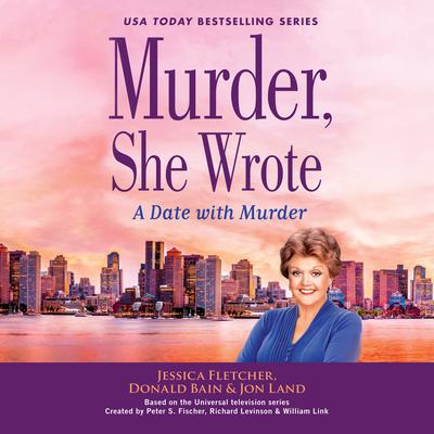 Murder, She Wrote: A Date with Murder by Jessica Fletcher audiobook
