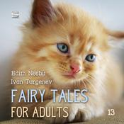 Fairy Tales for Adults Volume 13 by  Ivan Turgenev audiobook
