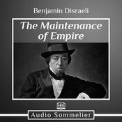 The Maintenance of Empire by  Benjamin Disraeli audiobook
