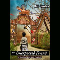 An Unexpected Friend by Bob Jordan audiobook