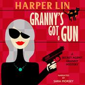 Granny's Got a Gun by  Harper Lin audiobook