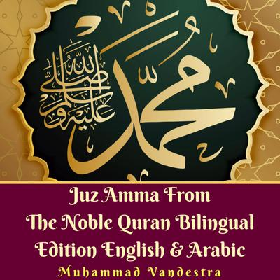 Juz Amma From the Noble Quran Bilingual Edition English & Arabic by Muhammad Vandestra audiobook