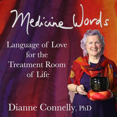 Medicine Words by Dianne Connelly audiobook