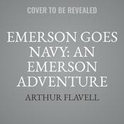 Emerson Goes Navy: An Emerson Adventure by  Arthur Flavell audiobook