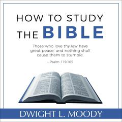 How to Study the Bible by Dwight L. Moody audiobook