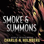 Smoke and Summons by  Charlie N. Holmberg audiobook