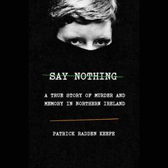 Say Nothing by Patrick Radden Keefe audiobook
