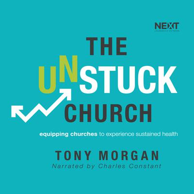 The Unstuck Church by Tony Morgan audiobook