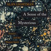 A Sense of the Mysterious by  Alan Lightman audiobook