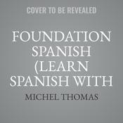 Foundation Spanish (Learn Spanish with the Michel Thomas Method) by  Michel Thomas audiobook