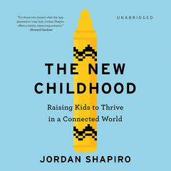 The New Childhood by Jordan Shapiro audiobook