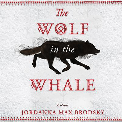 The Wolf in the Whale by Jordanna Max Brodsky audiobook