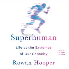 Superhuman by Rowan Hooper audiobook