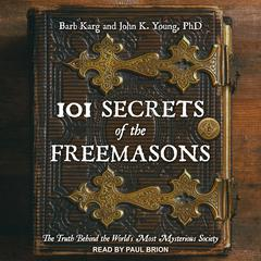 101 Secrets of the Freemasons by Barb Karg audiobook