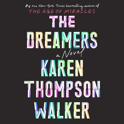 The Dreamers by Karen Thompson Walker audiobook