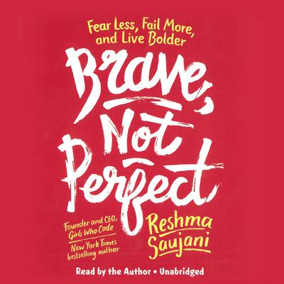 Brave, Not Perfect by Reshma Saujani audiobook