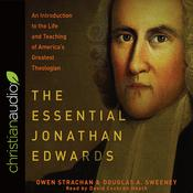 The Essential Jonathan Edwards by  Owen Strachan audiobook