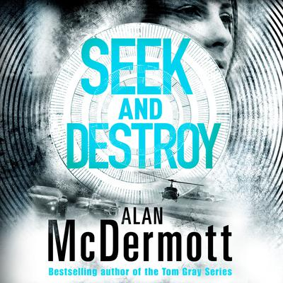 Seek and Destroy by Alan McDermott audiobook