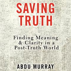Saving Truth by Abdu Murray audiobook
