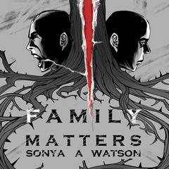 Family Matters 1st Edition by Sonya Watson audiobook