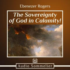 The Sovereignty of God in Calamity!