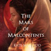 The Mars of Malcontents by  Kate MacLeod audiobook