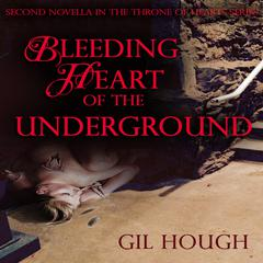 Bleeding Heart of the Underground by Gil Hough audiobook