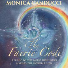 The Faerie Code by Monica Canducci audiobook