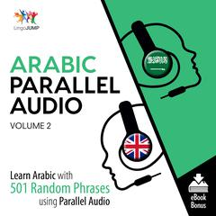 Arabic Parallel Audio Volume 2 by Lingo Jump audiobook