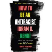 How to Be an Antiracist by  Ibram X. Kendi audiobook